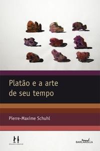 Platão e a Arte de seu Tempo, livro de Pierre-Maxime Schuhl