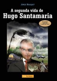 A Segunda Vida de Hugo Santamaria, livro de Jorge Bouquet