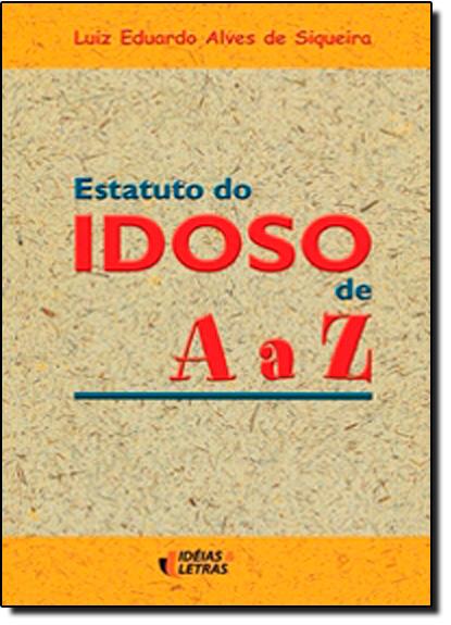 Estatuto do Idoso de A a Z, livro de Luiz Eduardo Alves de Siqueira
