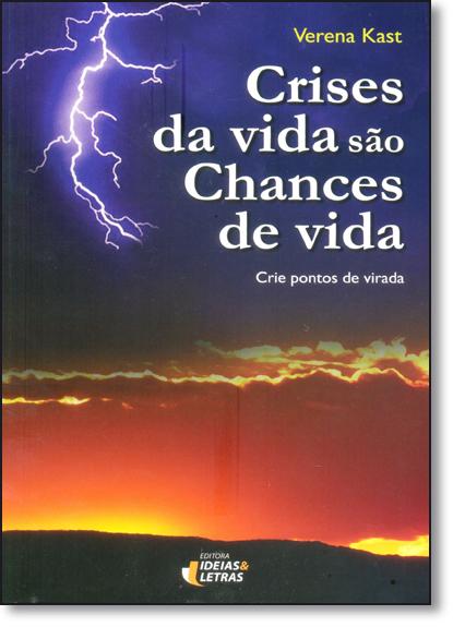 Crises da Vida São Chances de Vida, livro de KAST