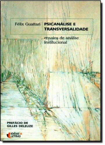 Psicanálise e Transversalidade, livro de Felix Guattari