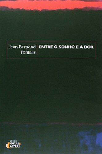 Entre o Sonho e a Dor, livro de J. B. Pontalis