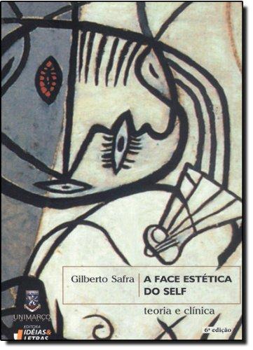 A Face Estética do Self. Teoria e Clínica, livro de Gilberto Safra