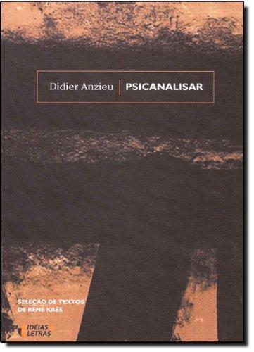 Psicanalisar, livro de Didier Anzieu