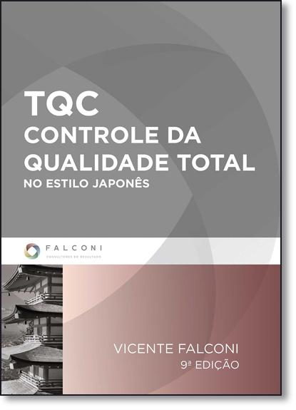 Tqc - Controle da Qualidade Total no Estilo Japonês, livro de Vicente Falconi Campos