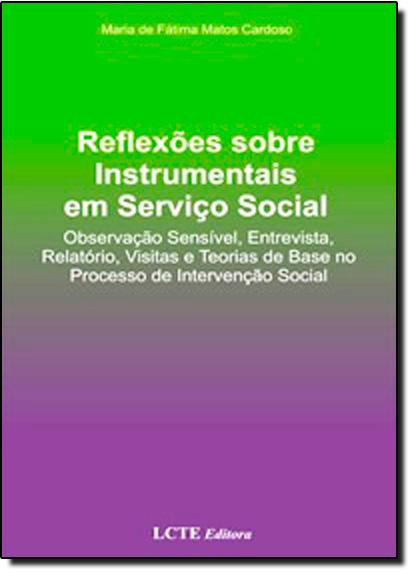 Reflexões Sobre Instrumentais em Serviço Social, livro de Maria de Fatima Matos Cardoso