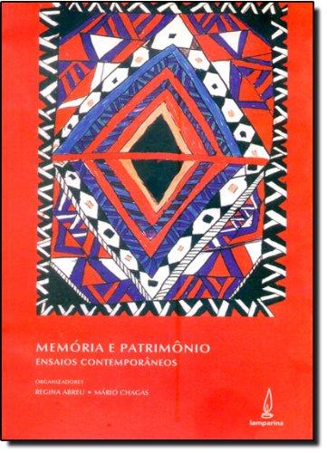 Memória E Patrimônio. Ensaios Contemporâneos, livro de Regina Abreu