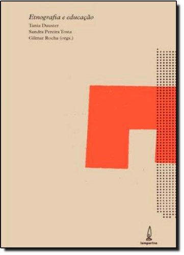 Etnografia e Educação. Culturas Escolares, livro de Tania Dauster, Sandra Pereira Tosta