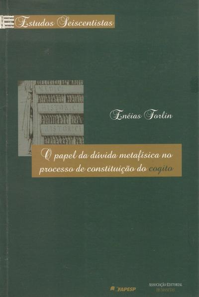 O Papel da Dúvida Metafísica no Processo de Constituição do Cogito, livro de Enéias Forlin