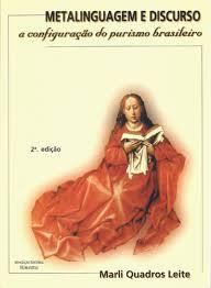 Metalinguagem e Discurso. A Configuração do Purismo Brasileiro, livro de Marli Quadros Leite