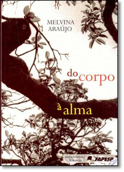 Do Corpo À Alma: Missionários da Consolata e Índios Macuxi em Roraima, livro de Melvina Araújo