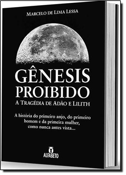 Gênesis Proibido: A Tragédia de Adão e Lilith, livro de Marcelo de Lima Lessa