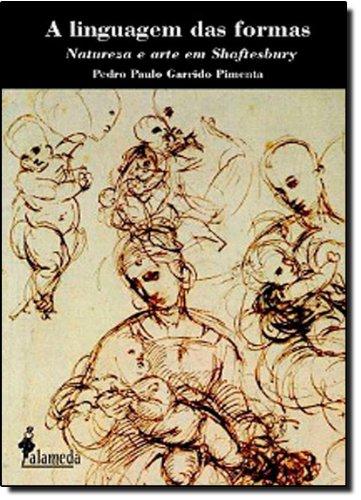 A linguagem das formas - Natureza e arte em Shaftesbury, livro de Pedro Paulo Garrido Pimenta