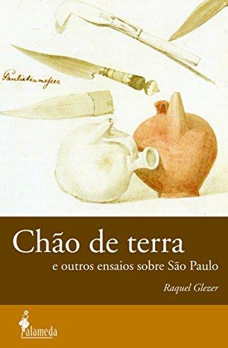 Chão de terra e outros ensaios sobre São Paulo, livro de Raquel Glezer