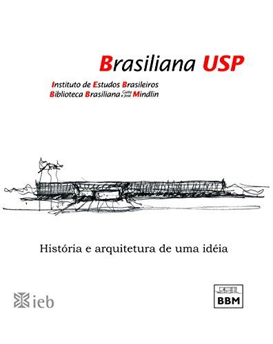 Brasiliana USP - História e arquitetura de uma idéia, livro de Instituto de Estudos Brasileiros (IEB)
