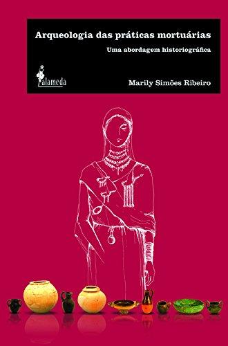 Arqueologia das práticas mortuárias - Uma abordagem historiográfica, livro de Marily Simões Ribeiro