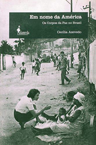Em nome da América – Os corpos da paz no Brasil, livro de Cecília Azevedo