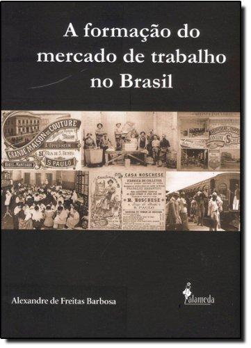 A formação do mercado de trabalho no Brasil, livro de Alexandre de Freitas Barbosa