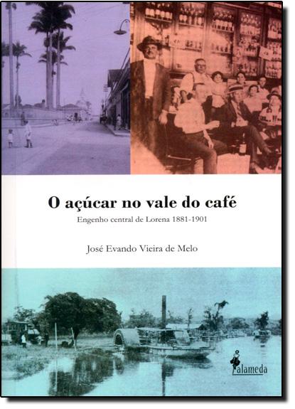 Açúcar no Vale do Café, O, livro de Jose Evando Vieira de Melo
