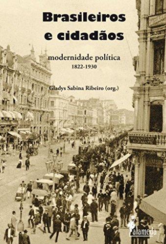 Brasileiros e cidadãos - Modernidade política 1822-1930, livro de Gladys Sabina Ribeiro (Org.)