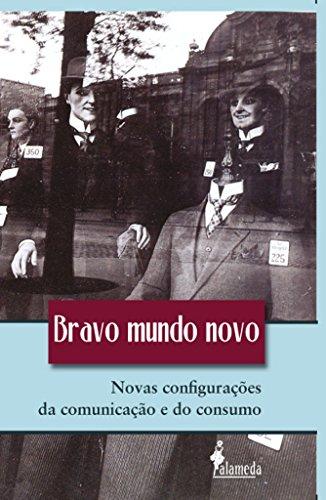 Bravo mundo novo - Novas configurações da comunicação e do consumo, livro de CAEPM (Org.)