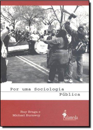 Por uma Sociologia Pública, livro de Ruy Braga, Michael Burawoy
