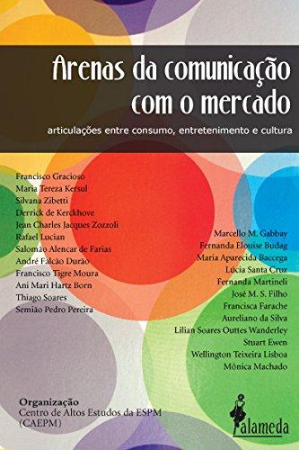 Arenas da comunicação com o mercado - Articulações entre consumo, entretenimento e cultura, livro de Centro de Altos Estudos da ESPM (Org.)