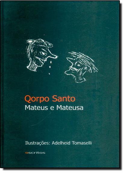 Mateus e Mateusa - Coleção Qorpo Santo, livro de Adelheid Tomaselli