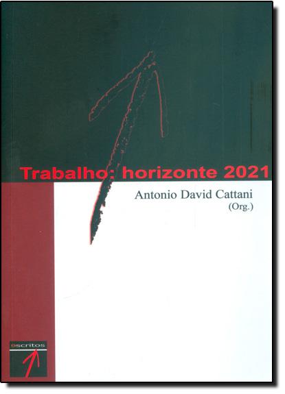 Trabalho: Horizonte 2021, livro de Antonio David Cattani