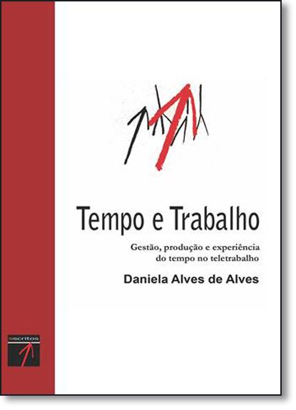 Tempo e Trabalho, livro de Daniela Alves de Alves