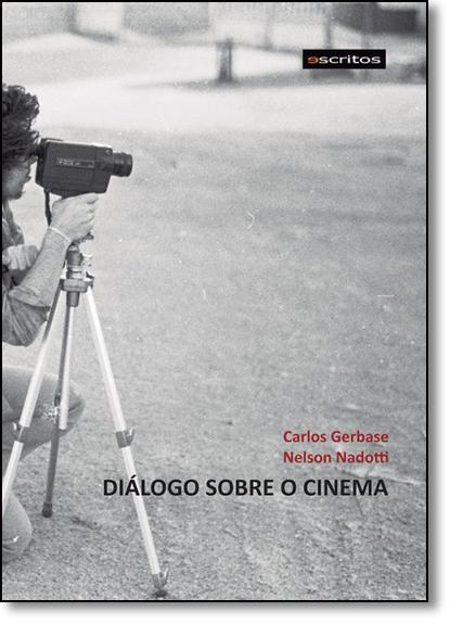 Diálogo Sobre o Cinema, livro de Carlos Gerbase