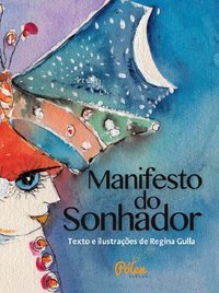 Manifesto do sonhador, livro de Gulla, Regina