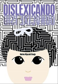 Dislexicando, livro de Araujo, Marina Miyazaki