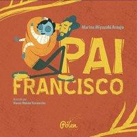 Pai Francisco, livro de Araújo, Marina Miyazaki