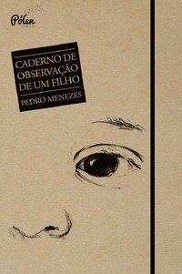 Caderno de observação de um filho, livro de Menezes, Pedro