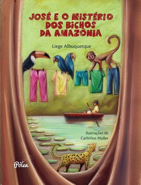 José e o mistério dos bichos da Amazônia, livro de Albuquerque, Liege