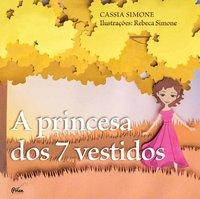 A princesa dos 7 vestidos, livro de Simone, Cassia; Simone, Rebeca