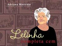 Lelinha completa cem, livro de Maricato, Adriana