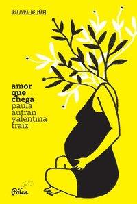 Amor que chega, livro de Autram, Paula