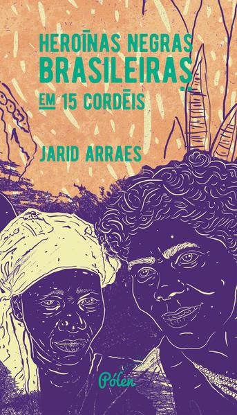 Heroínas Negras Brasileiras, livro de Jarid Arraes