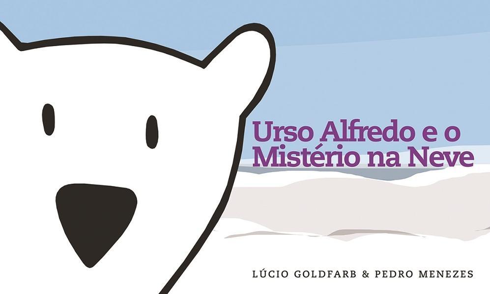 Urso Alfredo e o mistério na neve, livro de Goldfarb, Lúcio; Menezes, Pedro
