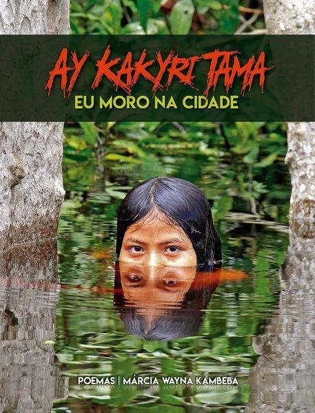 Ay Kakyri Tama. Eu Moro Na Cidade, livro de Kambeba, Marcia Wayna