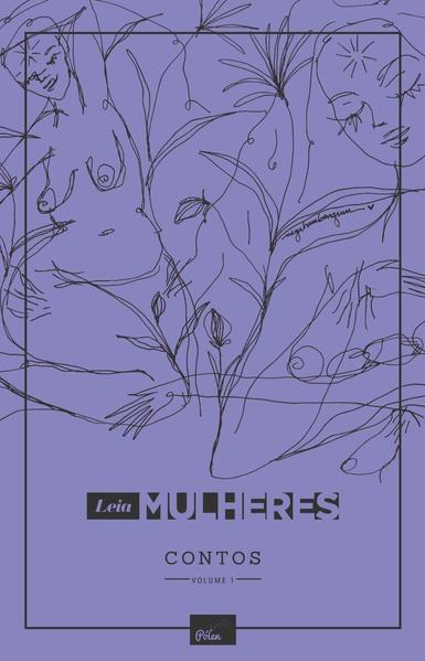 Leia Mulheres. Contos, livro de Juliana Gomes, Juliana Leuenroth, Michelle Henriques