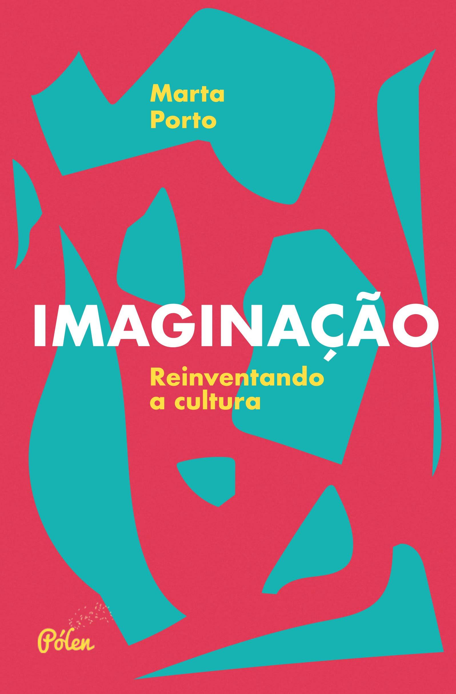 Imaginação - Reiventando a cultura, livro de Marta Porto