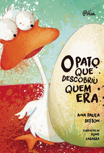 O pato que descobriu quem era, livro de Ana Paula Sefton, Aline Casassa [ilustrações]