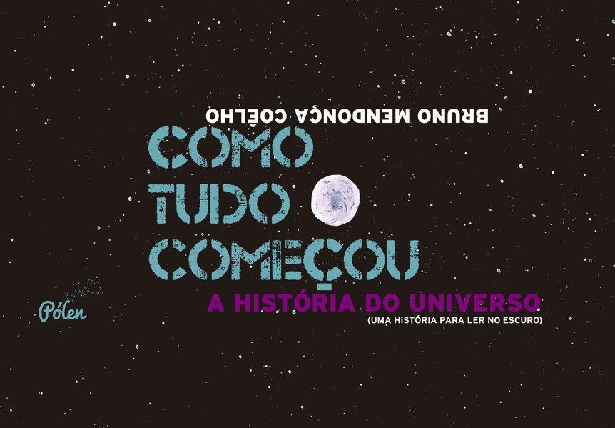 Como tudo começou: a história do universo (uma história para ler no escuro), livro de Bruno Mendonça Coêlho