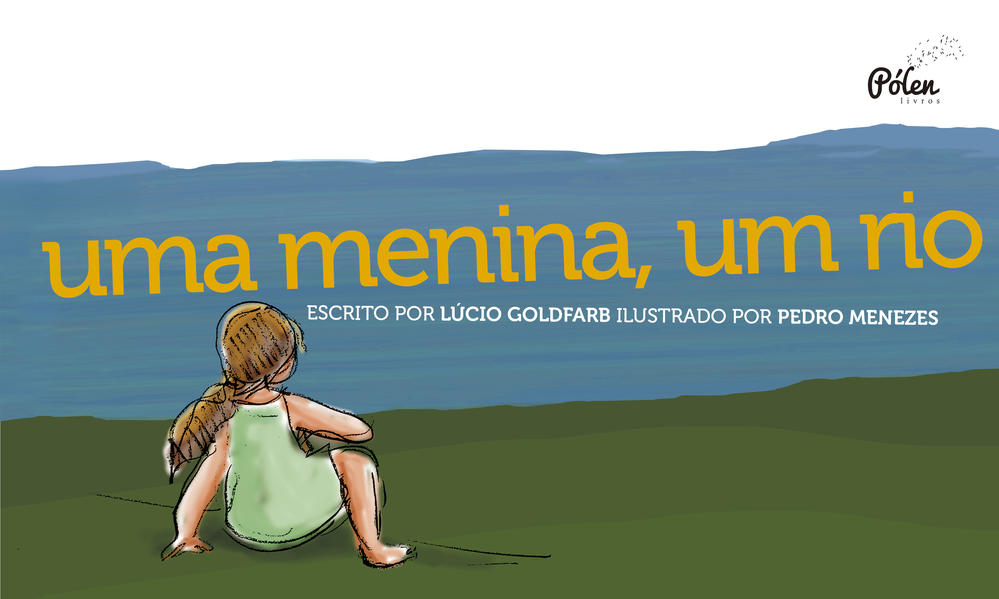 Uma menina, um rio, livro de Lúcio Goldfarb, Pedro Menezes
