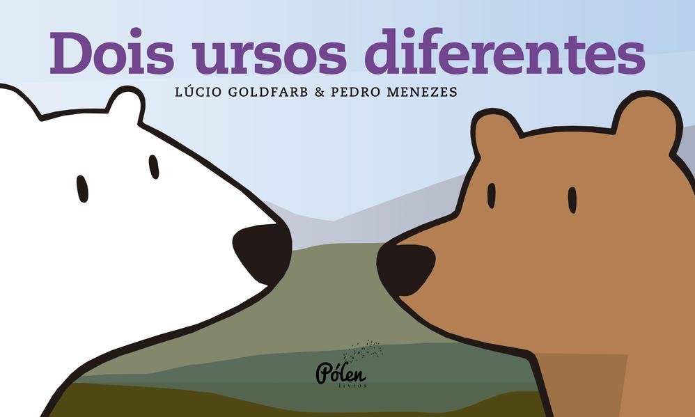 Dois ursos diferentes, livro de Lúcio Goldfarb, Pedro Menezes
