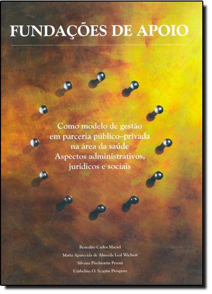 FUNDACOES DE APOIO - COMO MODELO DE GESTAO, livro de MACIEL/ALMEIDA