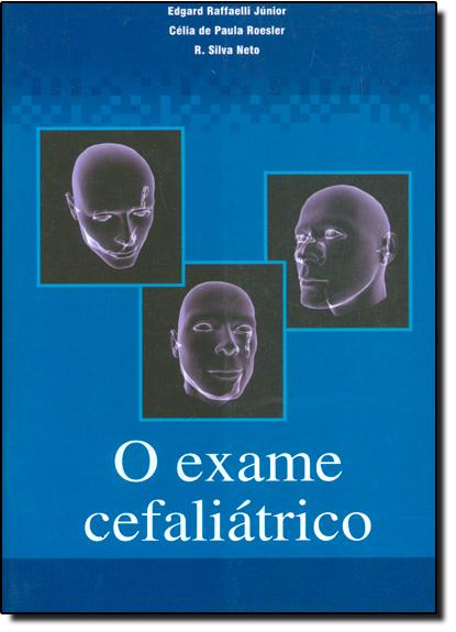 EXAME CEFALIATRICO, O, livro de RAFFAELLI JUNIOR